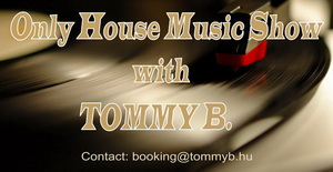 Only House Music Radio Show with Tommy B. #054. Ohmbase